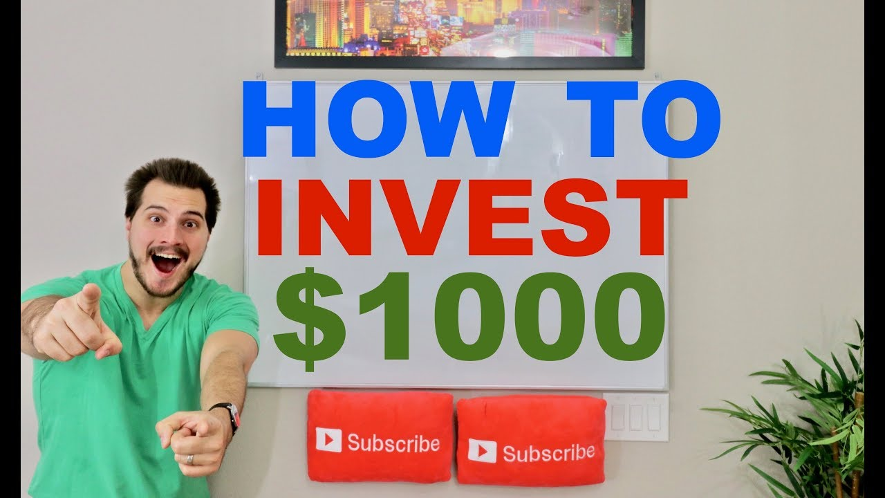 How To Invest $1,000 in 2018